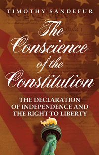 The Conscience of the Constitution: The Declaration of Independence and the Right to Liberty