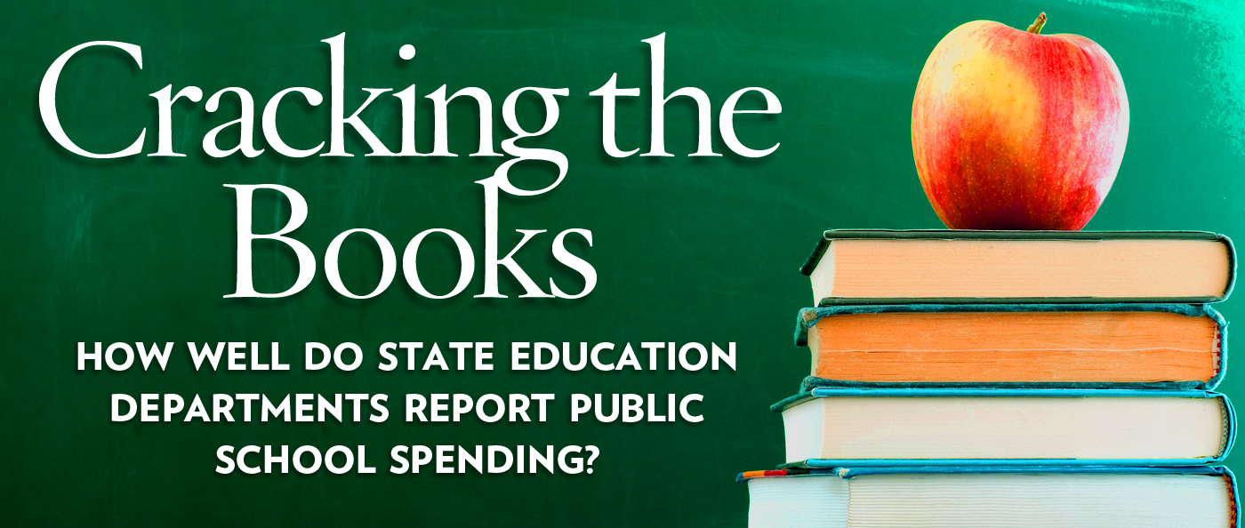 Cracking the Books: How Well Do State Education Departments Report Public School Spending?