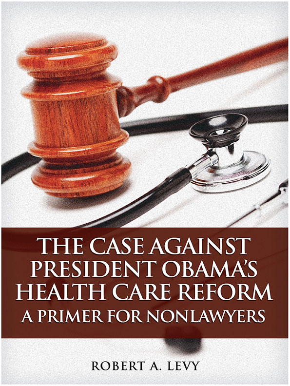 The Case against President Obama's Health Care Reform: A Primer for Nonlawyers