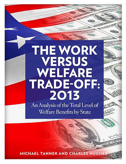 The Work versus Welfare Trade-Off: 2013
