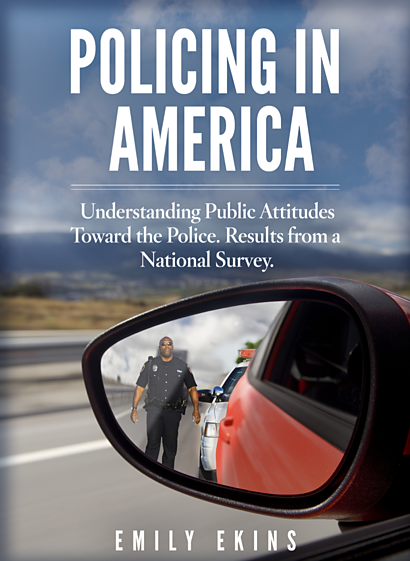 Policing in America: Understanding Public Attitudes Toward